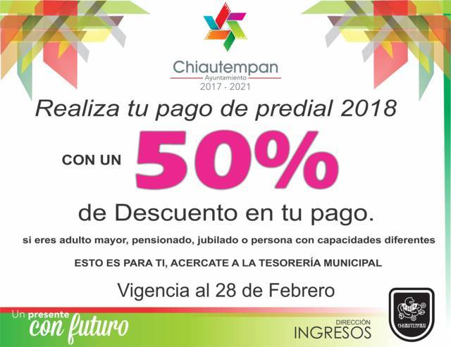 Ayuntamiento de Chiautempan anuncia 50% de Descuento en Pago del Predial 2018