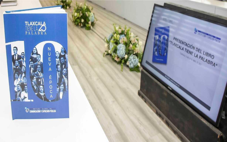 Presenta Instituto Global De Comunicación y Expresión Pública Libro Tlaxcala Tiene La Palabra