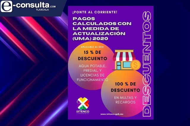 Anuncia Ixtenco, descuentos en impuestos Municipales