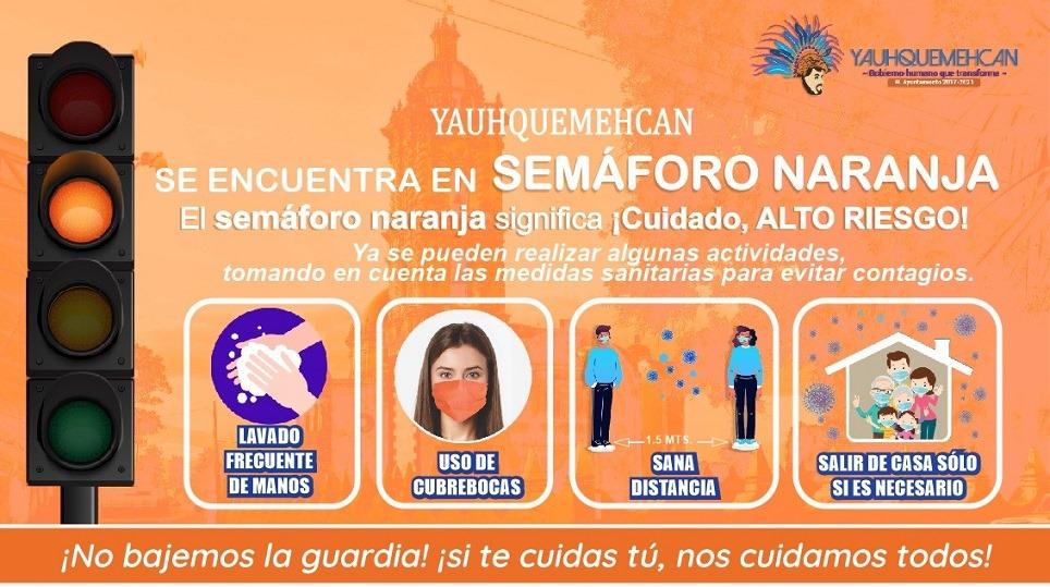 Pese al semáforo naranja Yauhquemehcan insiste en las medidas preventivas