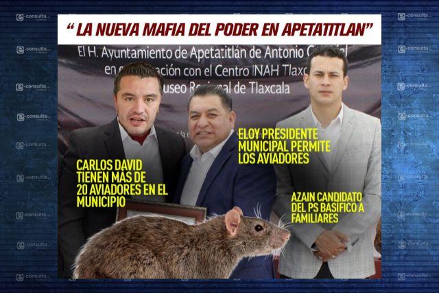 La nueva mafia del poder en Apetatitlan Eloy, Azain y Carlos David