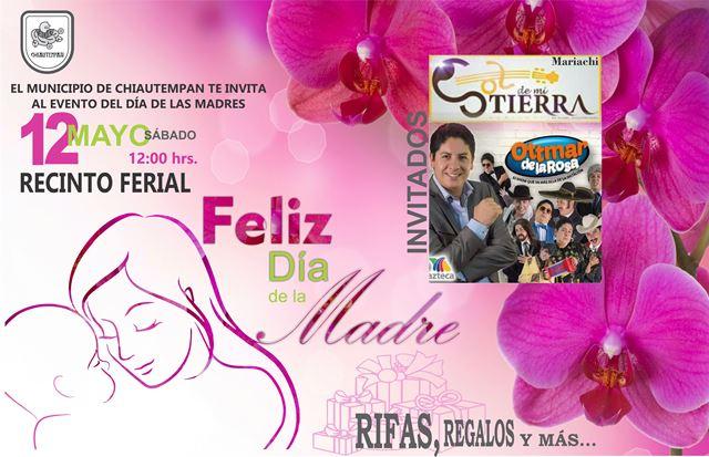 Invita Ayuntamiento de Chiautempan al festejo del Día de las Madres