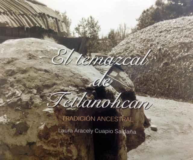 """Presentan libro """"El Temazcal de Tetlanohcan"""""""
