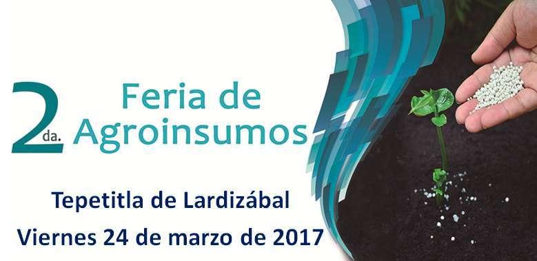 """Tepetitla será sede de la """"2da. Feria de Agroinsumos y Servicios"""""""