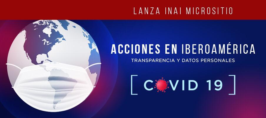 Lanza INAI micrositio acciones en iberoamérica: transparencia y datos personales Covid-19