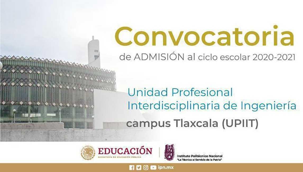 Publica IPN convocatoria de admisión para la unidad de Ingeniería, Campus Tlaxcala