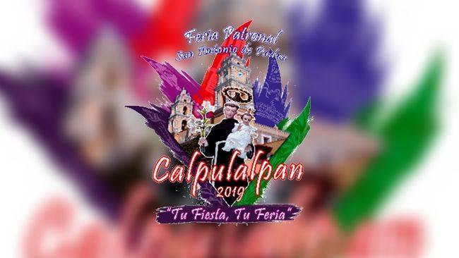 Feria Patronal San Antonio De Padua  Calpulalpan 2019 Tu Fiesta, Tu Feria