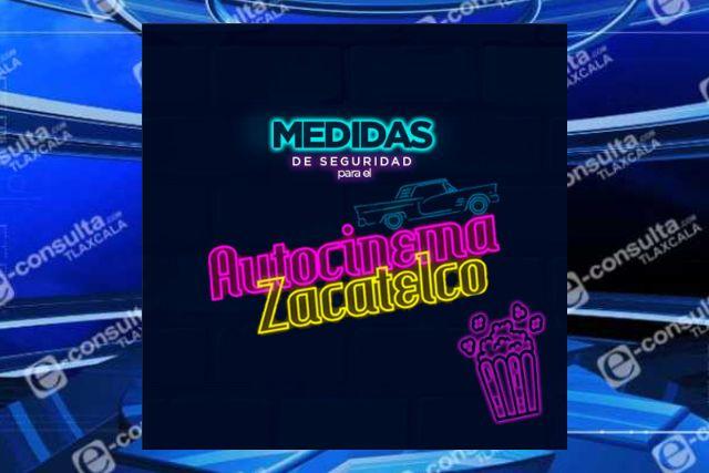 Estas serán las Medidas preventivas en el Autocinema de Zacatelco