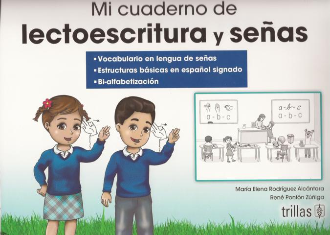 Mi Cuaderno de Lectoescritura y Señas de María E. Rodríguez y René Pontón