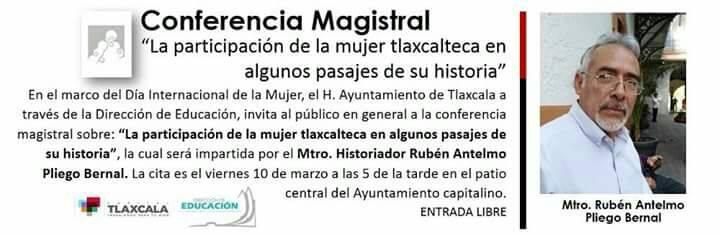 Capital Tlaxcala invita a conferencia sobre la mujer tlaxcalteca en la historia